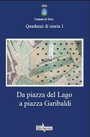 Da piazza del Lago a piazza Garibaldi (copertina, 2014)