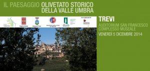 Paesaggio Olivetato Storico della Valle Umbra- Trevi, Auditorium San Francesco Complesso museale 5 dicembre 2014
